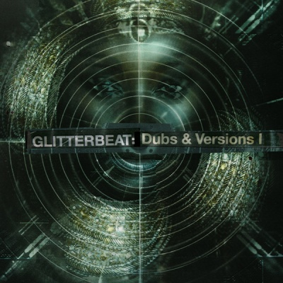 A.A.V.V. - Glitterbeat: Dub & Version I