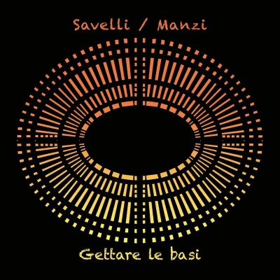 ALEX SAVELLI / MASSIMO MANZI - Gettare Le Basi