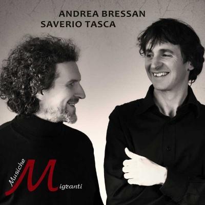 ANDREA BRESSAN & SAVERIO TASCA - Musiche Migranti