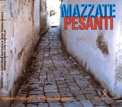 ARAMIRE' COMPAGNIA DI MUSICA SALENTINA - Mazzate Pesanti