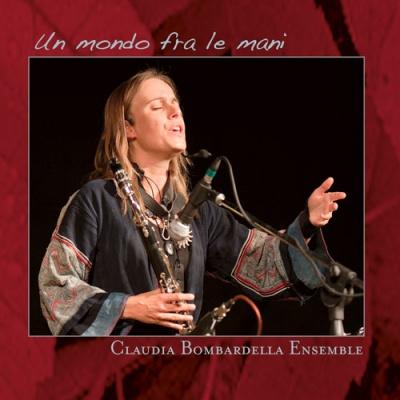 CLAUDIA BOMBARDELLA - Un mondo fra le mani