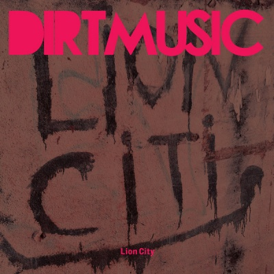 DIRTMUSIC -LIon City