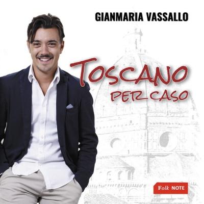 GIANMARIA VASSALLO - Toscano Per Caso