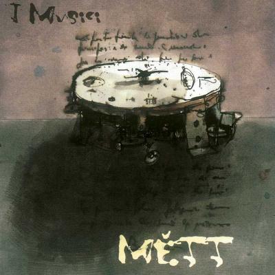 I MUSICI - Métt