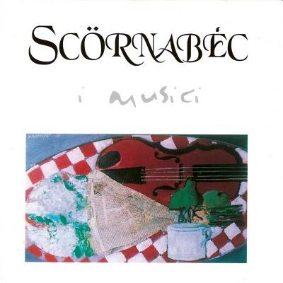 I MUSICI - Scörnabèc