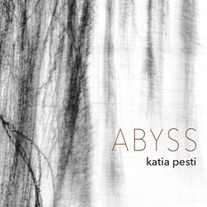 KATIA PESTI - Abyss