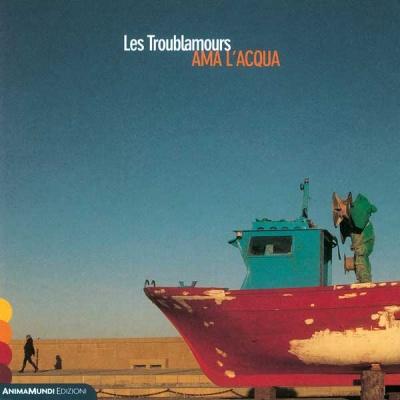 LES TROUBLAMOURS - Ama L'Acqua (Dal Vivo a Torcito)