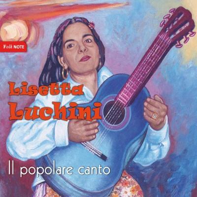 LISETTA LUCHINI - Il Popolare Canto