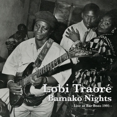 Lobi Traorè - Bamako Nights Live At Bar Bozo 1995