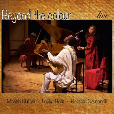 MICHELE GIULIANI - FASIKA HAILU - ROSSELLA GIOVANNELLI - Beyond the colour