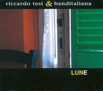 RICCARDO TESI & BANDITALIANA - Lune