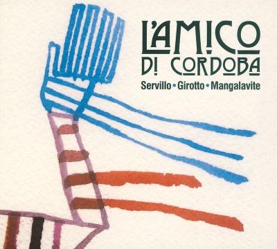 SERVILLO - GIROTTO - MANGALAVITE - L'Amico Di Cordoba