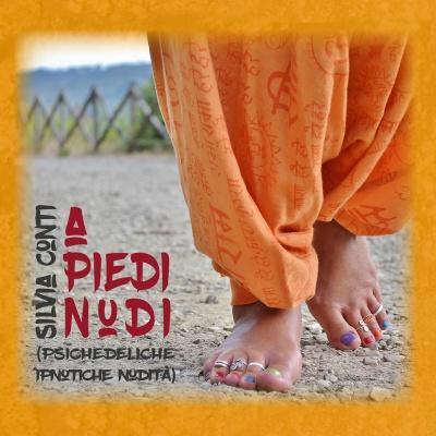 SILVIA CONTI - A piedi nudi (psichedeliche ipnotiche nudità)