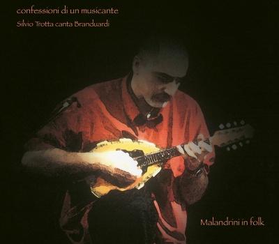 SILVIO TROTTA - Confessioni Di Un Musicante (Silvio Trotta Canta Branduardi)