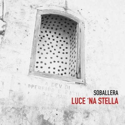 SOBALLERA - Luce 'Na Stella