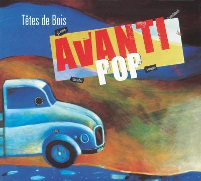 TETES DE BOIS - Avanti Pop