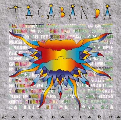 Tacabanda - Razza Bastarda